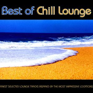 Best of Chill Lounge - Finest Selected Lounge Tracks Inspire