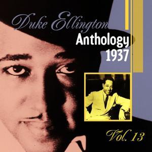 The Duke Ellington Anthology, Vol. 13: 1937 A
