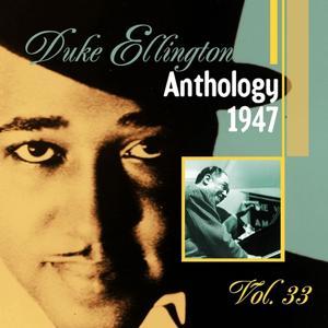 The Duke Ellington Anthology, Vol. 33 : 1947