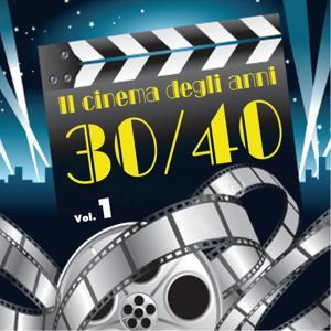 Il cinema degli anni 30/40, vol. 1