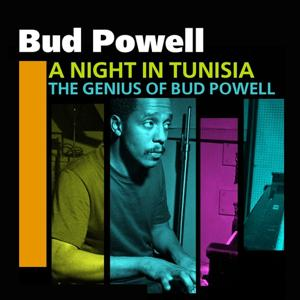 A Night In Tunisia (The Genius Of Bud Powell)