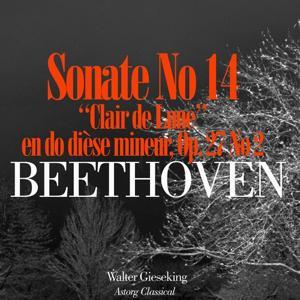 Beethoven : Sonate No. 14 en do dièse mineur, Op. 27 No. 2 'Clair de Lune'