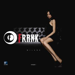 Frank Milano - Episode 1 - Freak & Chic Beats for your Stylish Moments