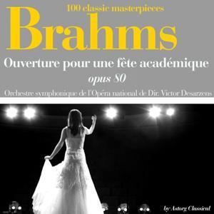 Brahms : Ouverture pour une fête académique, Op. 80 (100 classic masterpieces)