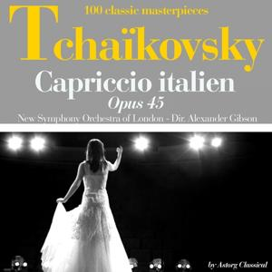 Tchaikoksky : Capriccio italien, Op. 45 (100 classic masterpieces)