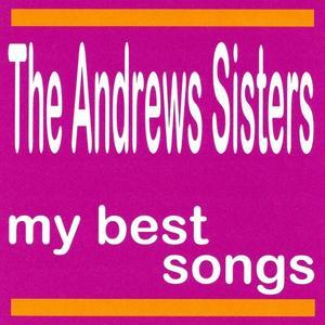 The Andrews Sisters : My Best Songs