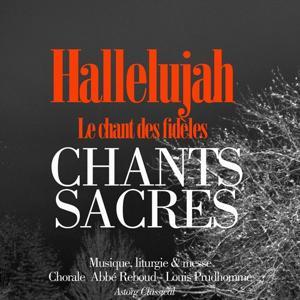 Hallelujah, le chant des fidèles : Chants sacrés (Musique, liturgie et messe)